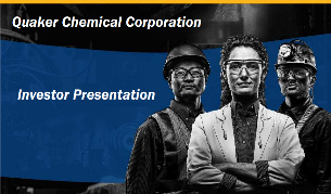 Quaker Chemical Corporation Investor Presentation