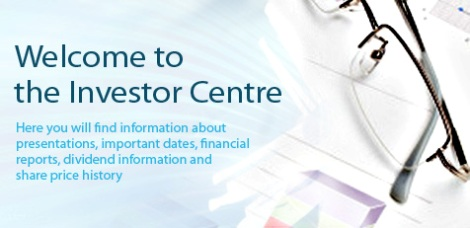 Welcome to the Investor Centre - Here you will find information about presentations, important dates, financial 