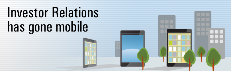 Investor Relations has gone mobile